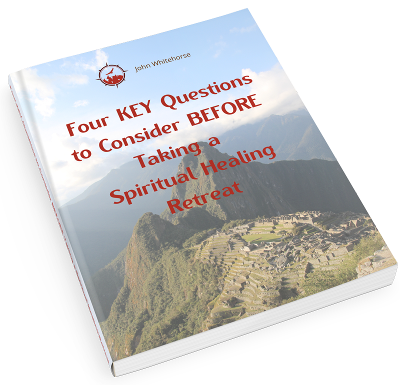Four KEY Questions to Consider BEFORE Taking a Spiritual Healing Retreat