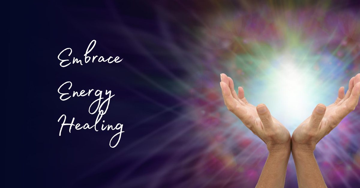 3 Reasons to Embrace Energy Healing
